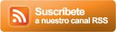 Suscribete a nuestro canal RSS
